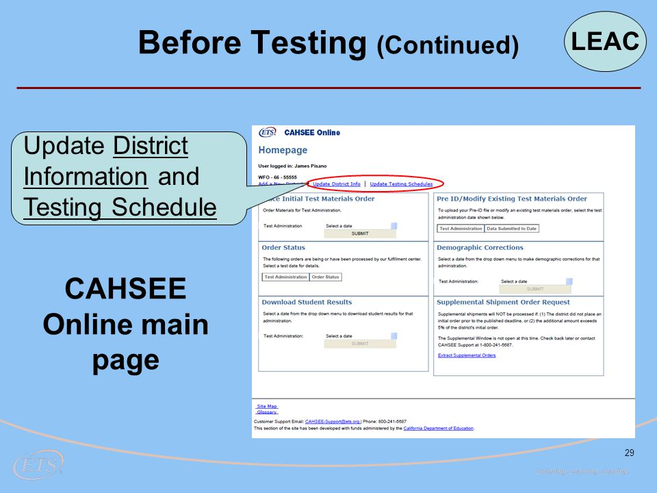 29 CAHSEE Online main page Update District Information and Testing Schedule Before Testing (Continued) LEAC