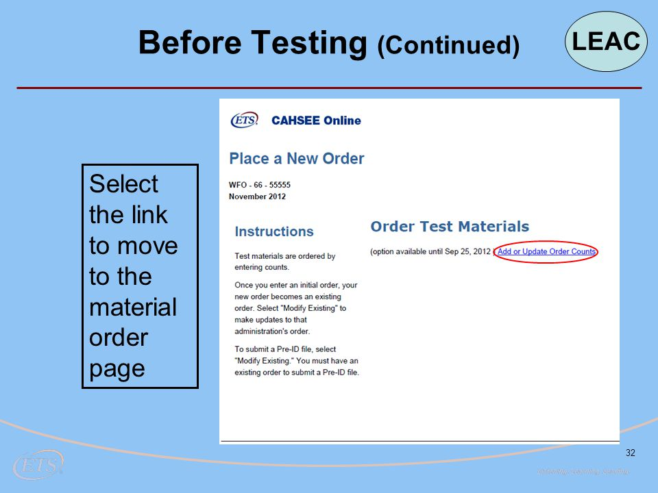 32 Before Testing (Continued) Select the link to move to the material order page LEAC
