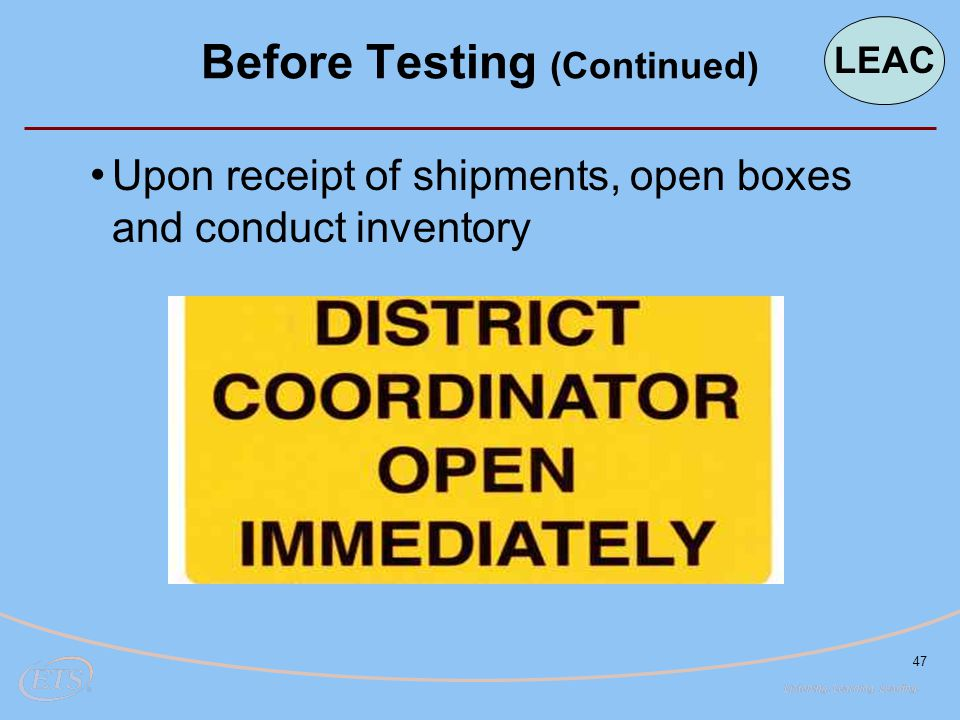 47 Upon receipt of shipments, open boxes and conduct inventory Before Testing (Continued) LEAC
