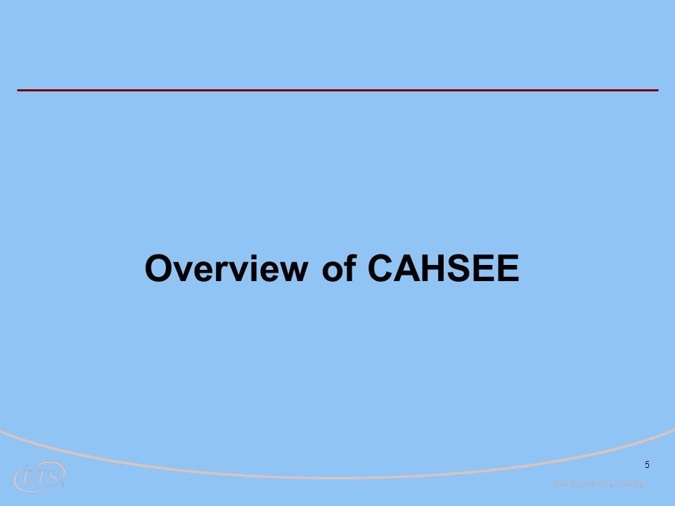 5 Overview of CAHSEE