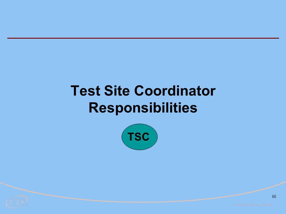 66 Test Site Coordinator Responsibilities TSC