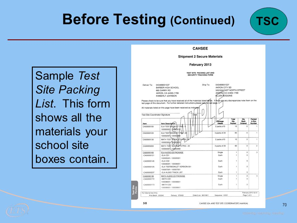 70 Sample Test Site Packing List. This form shows all the materials your school site boxes contain. Before Testing (Continued) TSC