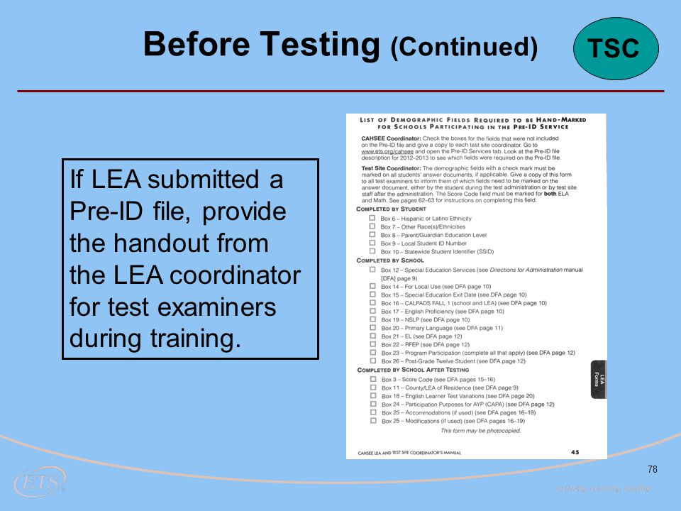 78 If LEA submitted a Pre-ID file, provide the handout from the LEA coordinator for test examiners during training.