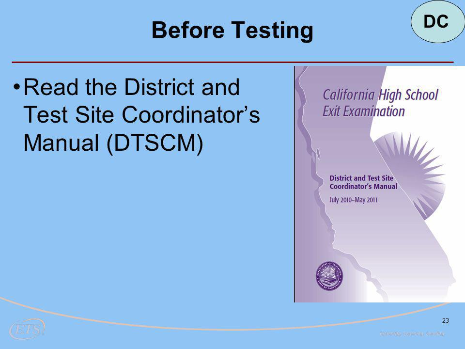 23 Before Testing Read the District and Test Site Coordinator's Manual (DTSCM) DC