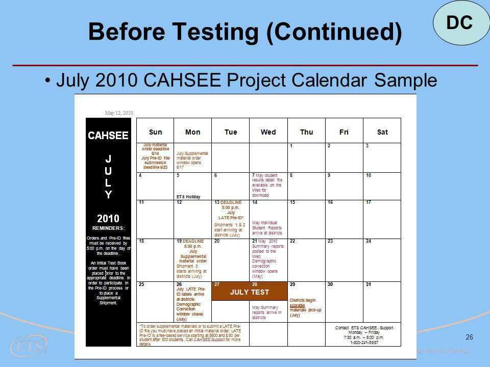 26 Before Testing (Continued) July 2010 CAHSEE Project Calendar Sample DC