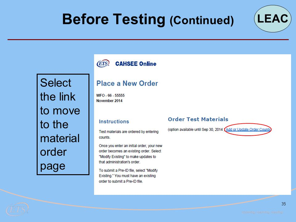 35 Before Testing (Continued) Select the link to move to the material order page LEAC