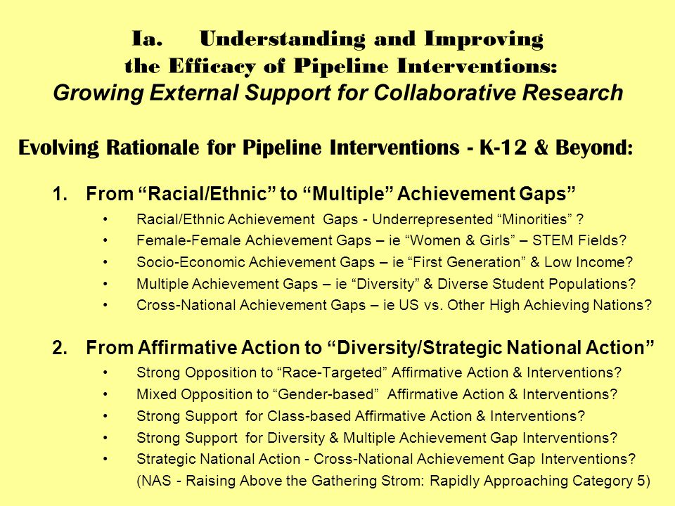Ib.Understanding and Improving the Efficacy of Pipeline Interventions: Growing External Support for Collaborative Research Expansion of Pipeline Interventions & Related Research: 1.Stakeholders: Government, Universities, Foundations, Non-Profits, ETS, ACT, etc.