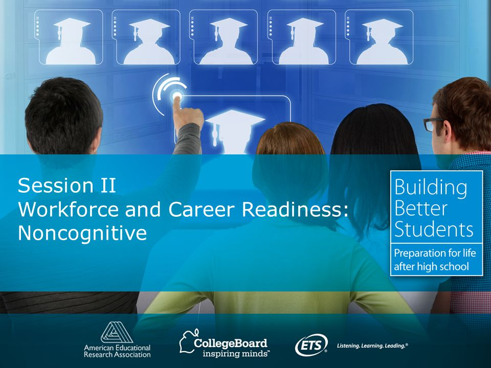 Session II Workforce and Career Readiness: Noncognitive