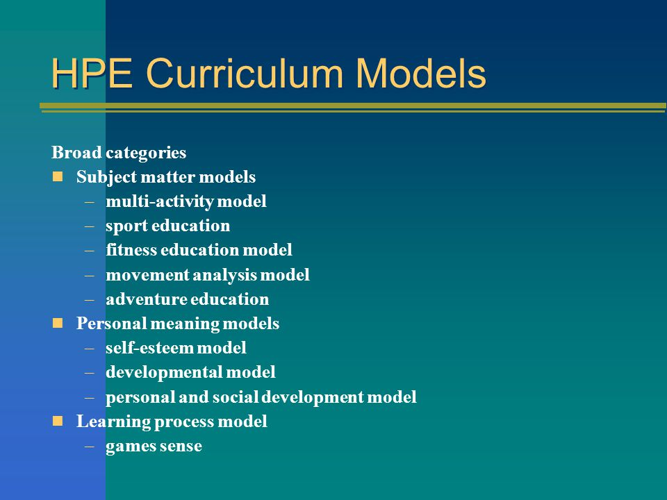 HPE Instructional Models  multi-activity model  sport education  fitness education model  self-esteem model  movement analysis model  developmental model  personal and social development model