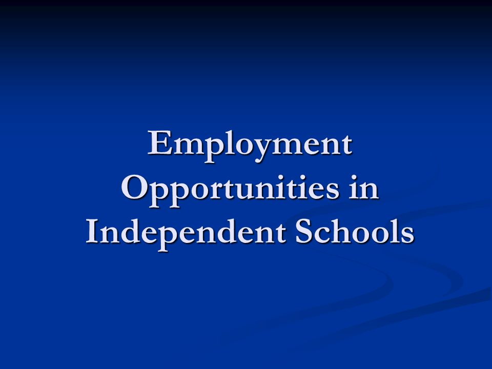 Employment Opportunities in Independent Schools