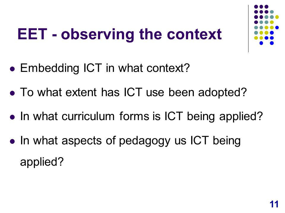 11 EET - observing the context Embedding ICT in what context.