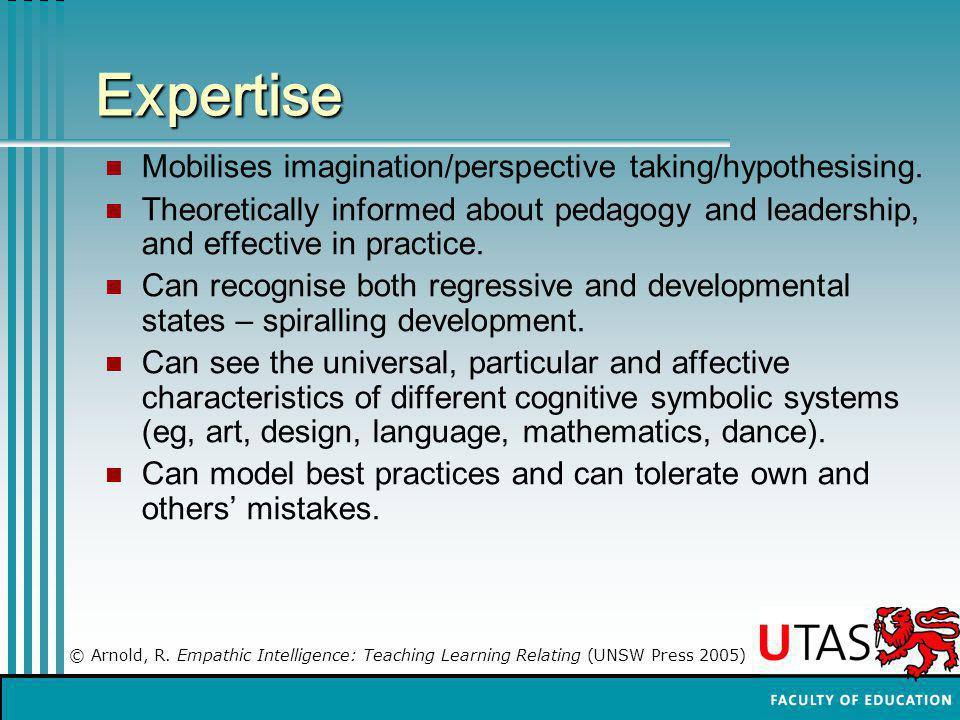 Expertise Mobilises imagination/perspective taking/hypothesising.