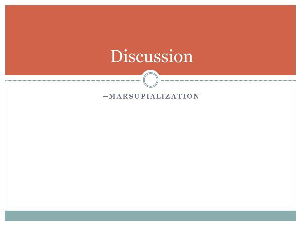 ─ MARSUPIALIZATION Discussion