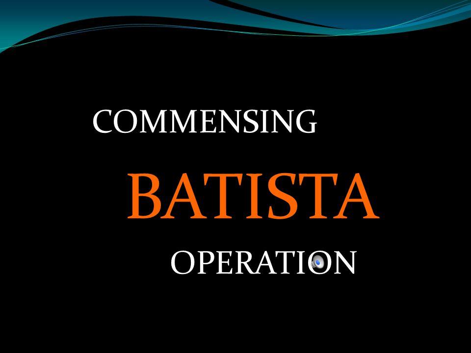 COMMENSING BATISTA OPERATION