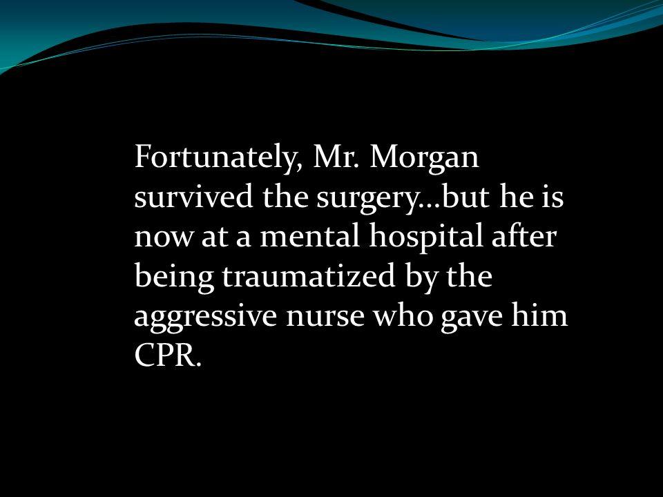 Fortunately, Mr.