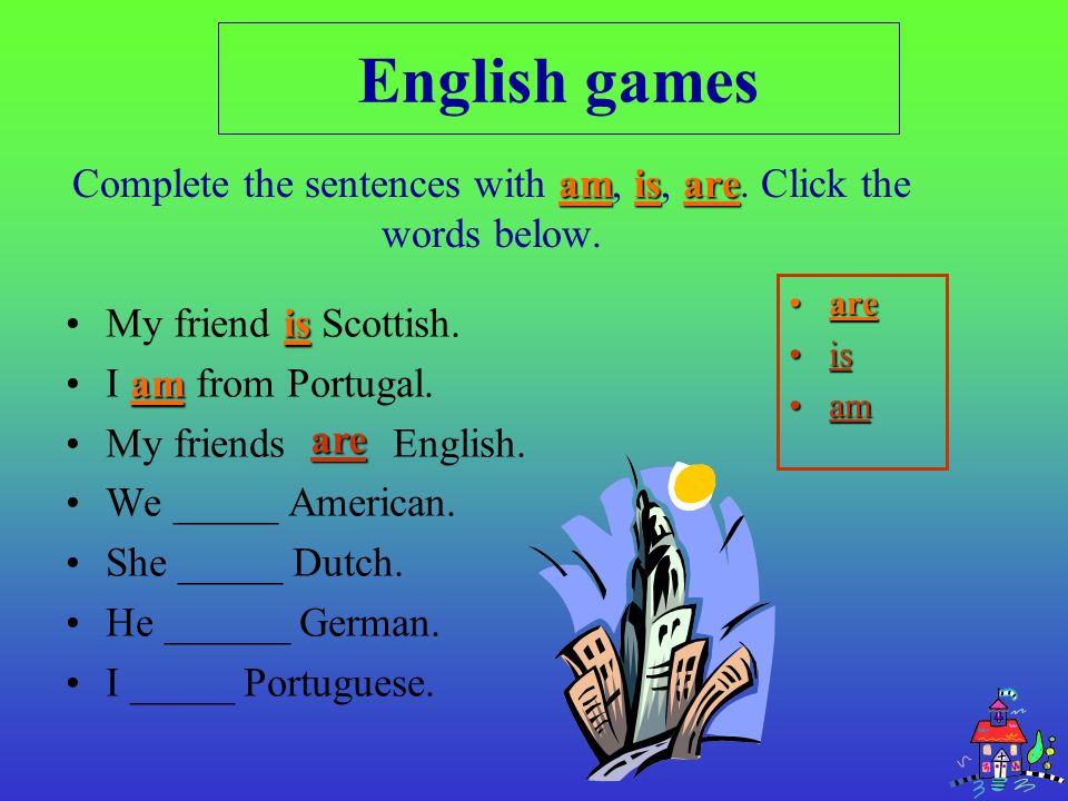 isMy friend is Scottish.amI am from Portugal. My friends English.