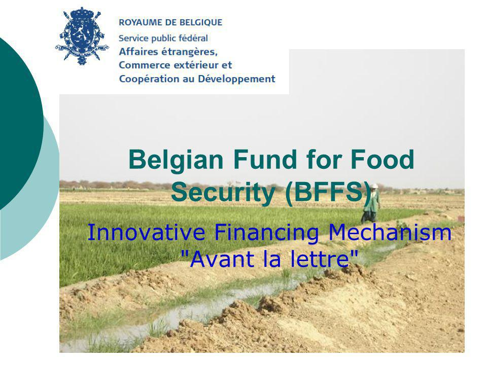 Belgian Fund for Food Security (BFFS) Innovative Financing Mechanism Avant la lettre