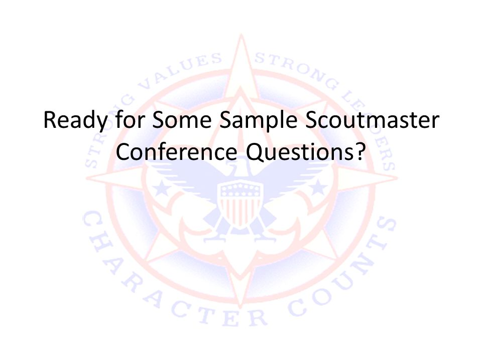 Ready for Some Sample Scoutmaster Conference Questions?