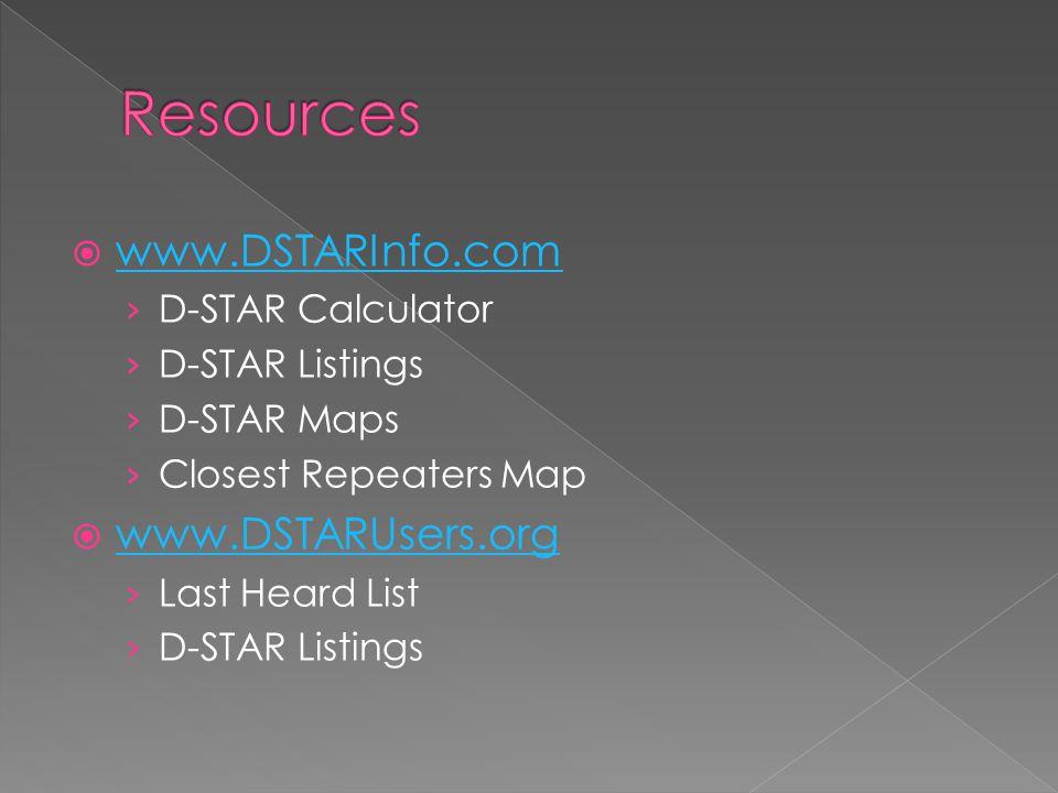  www.DSTARInfo.com www.DSTARInfo.com › D-STAR Calculator › D-STAR Listings › D-STAR Maps › Closest Repeaters Map  www.DSTARUsers.org www.DSTARUsers.org › Last Heard List › D-STAR Listings