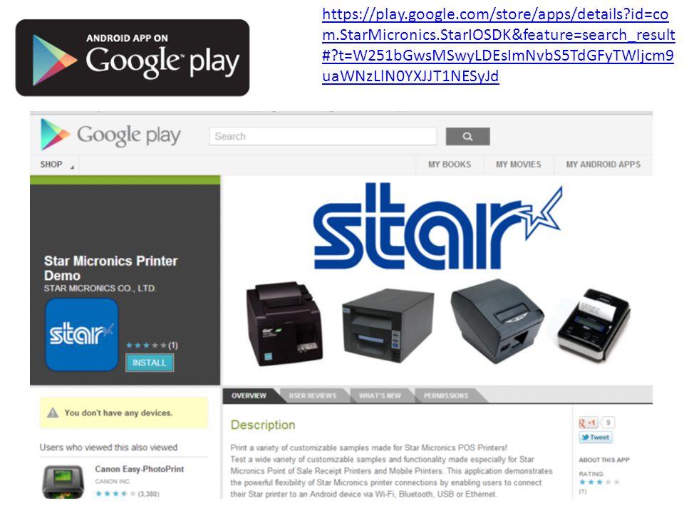 https://play.google.com/store/apps/details?id=co m.StarMicronics.StarIOSDK&feature=search_result #?t=W251bGwsMSwyLDEsImNvbS5TdGFyTWljcm9 uaWNzLlN0YXJJ