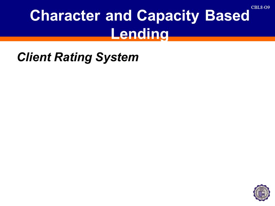 CBL8-O9 Character and Capacity Based Lending Client Rating System