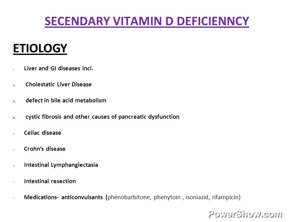 SECENDARY VITAMIN D DEFICIENNCY ETIOLOGY Liver and GI diseases incl.