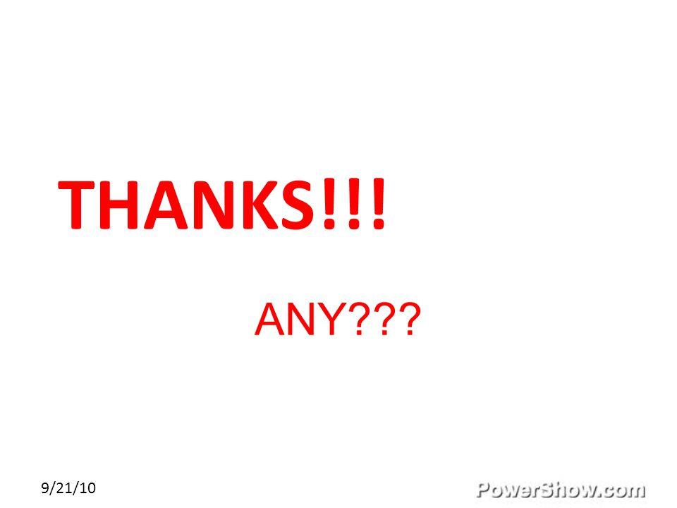 9/21/10 THANKS!!! ANY???