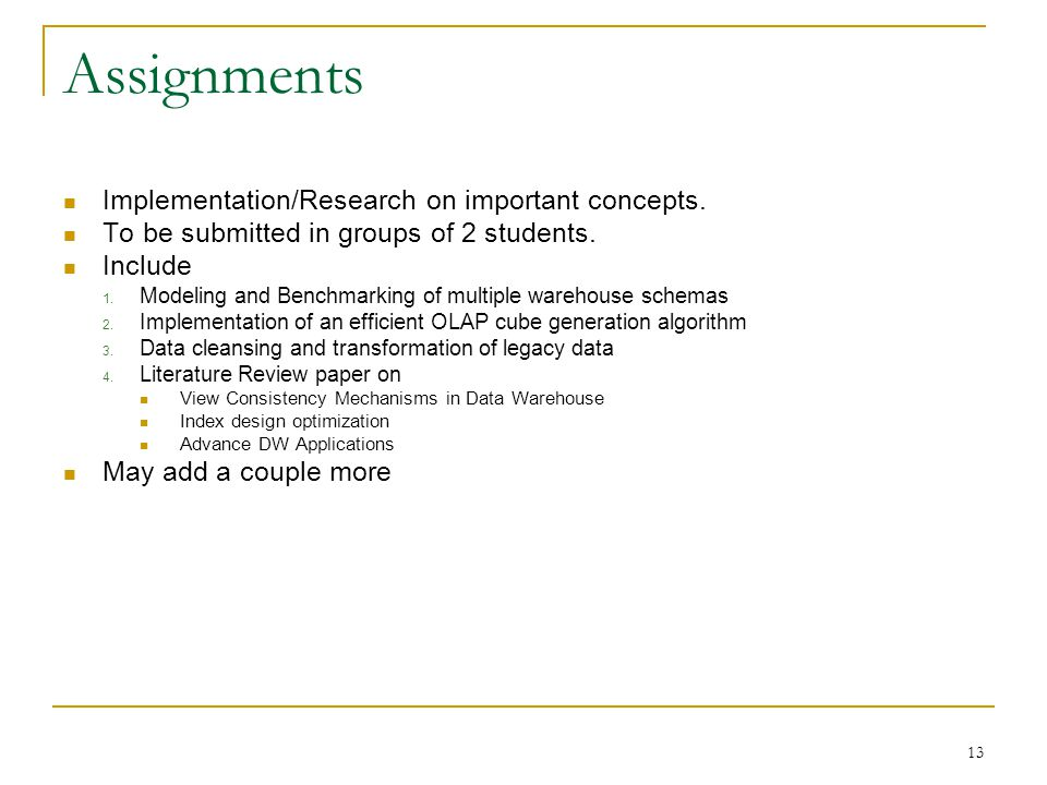 13 Assignments Implementation/Research on important concepts.