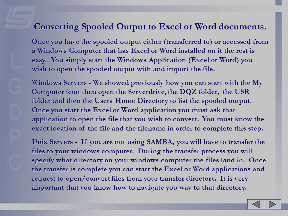 Converting Spooled Output to Excel or Word documents. Once you have the spooled output either (transferred to) or accessed from a Windows Computer tha