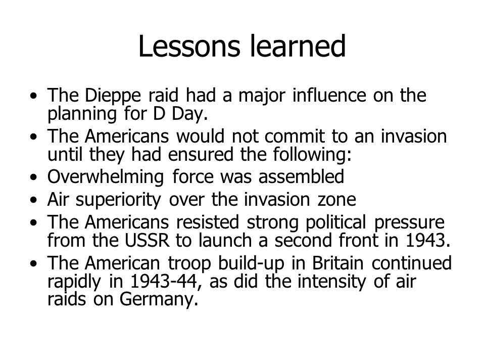 Roosevelt knew the risks of the invasion.