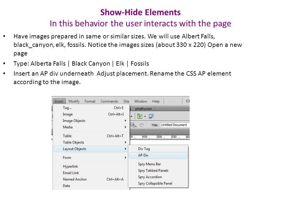 Show-Hide Elements In this behavior the user interacts with the page Have images prepared in same or similar sizes.
