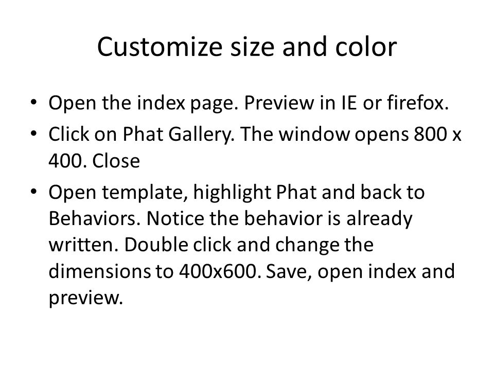 Customize size and color Open the index page. Preview in IE or firefox.