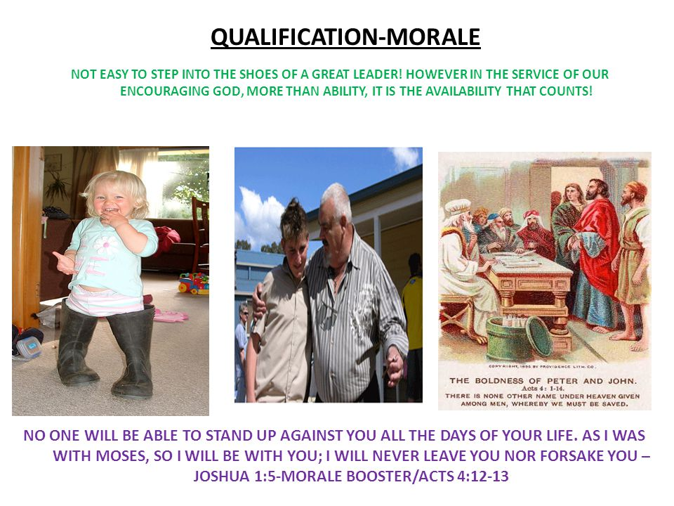 QUALIFICATION - MORALITY BE STRONG AND VERY COURAGEOUS.