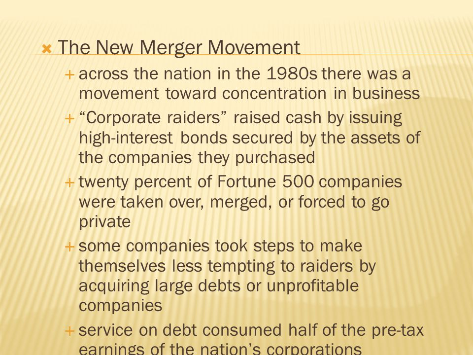""" The New Merger Movement  across the nation in the 1980s there was a movement toward concentration in business  """"Corporate raiders"""" raised cash by"""