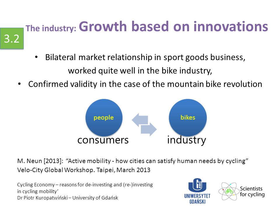 "The industry: Growth based on innovations M. Neun [2013]: ""Active mobility - how cities can satisfy human needs by cycling"" Velo-City Global Workshop."