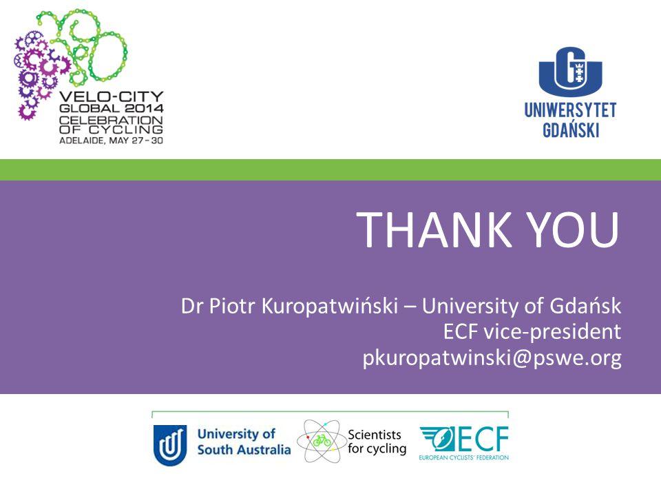THANK YOU Dr Piotr Kuropatwiński – University of Gdańsk ECF vice-president pkuropatwinski@pswe.org