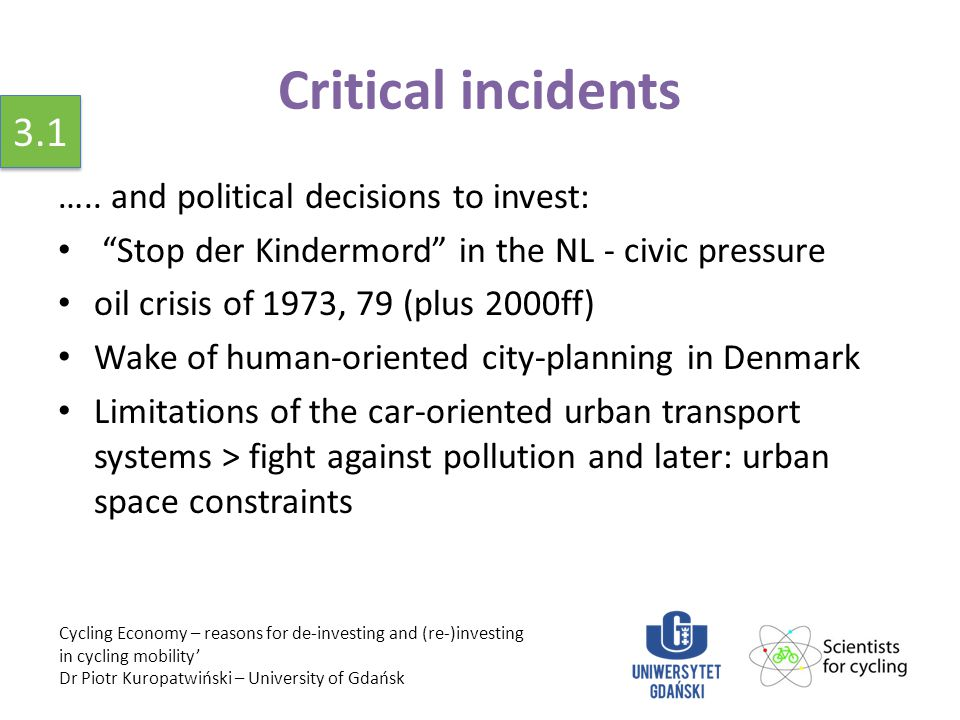 "Critical incidents ….. and political decisions to invest: ""Stop der Kindermord"" in the NL - civic pressure oil crisis of 1973, 79 (plus 2000ff) Wake o"
