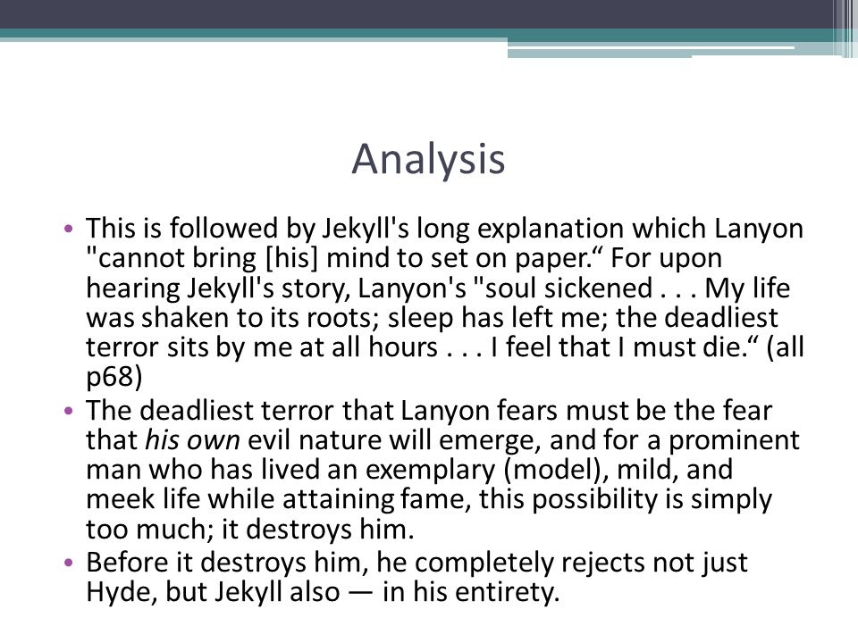 Analysis This is followed by Jekyll's long explanation which Lanyon
