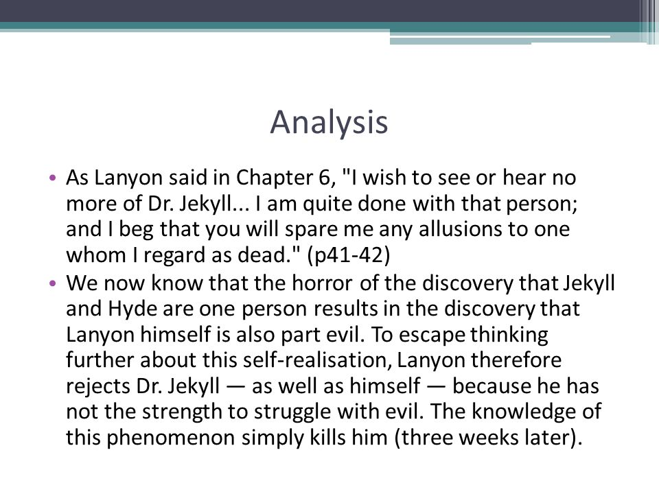 Analysis As Lanyon said in Chapter 6,