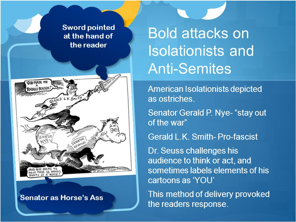 Bold attacks on Isolationists and Anti-Semites American Isolationists depicted as ostriches.