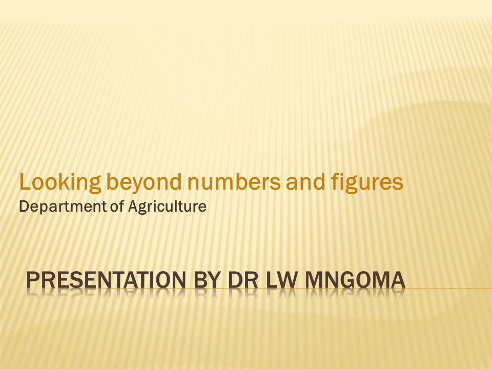 Looking beyond numbers and figures Department of Agriculture