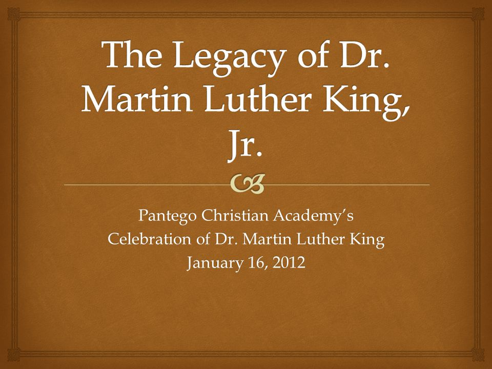 Pantego Christian Academy's Celebration of Dr. Martin Luther King January 16, 2012