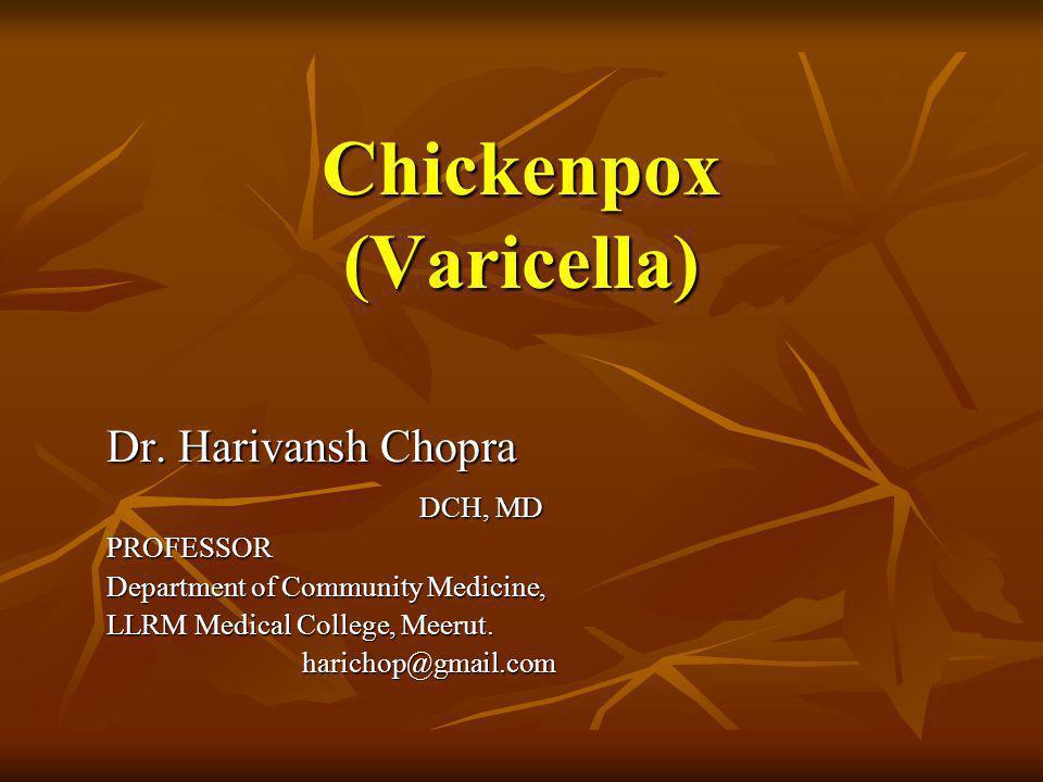 Dr.Harivansh Chopra In smallpox, death occured 1 in 10 cases.