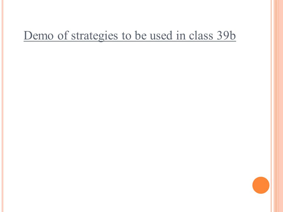 Demo of strategies to be used in class 39b