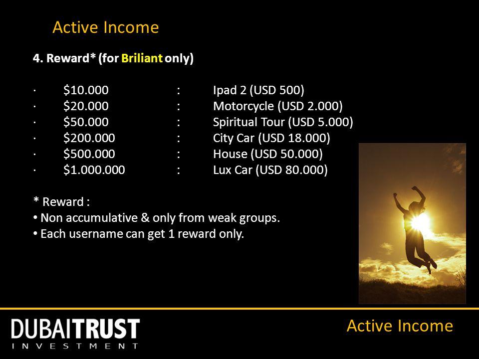 4. Reward* (for Briliant only) · $10.000 : Ipad 2 (USD 500) · $20.000 : Motorcycle (USD 2.000) · $50.000 : Spiritual Tour (USD 5.000) · $200.000 : Cit
