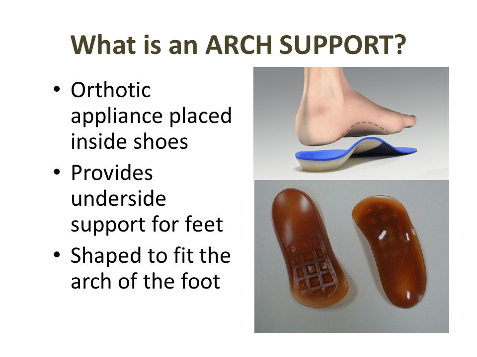 What is an ARCH SUPPORT.