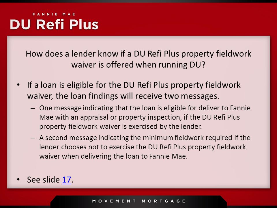 How does a lender know if a DU Refi Plus property fieldwork waiver is offered when running DU.