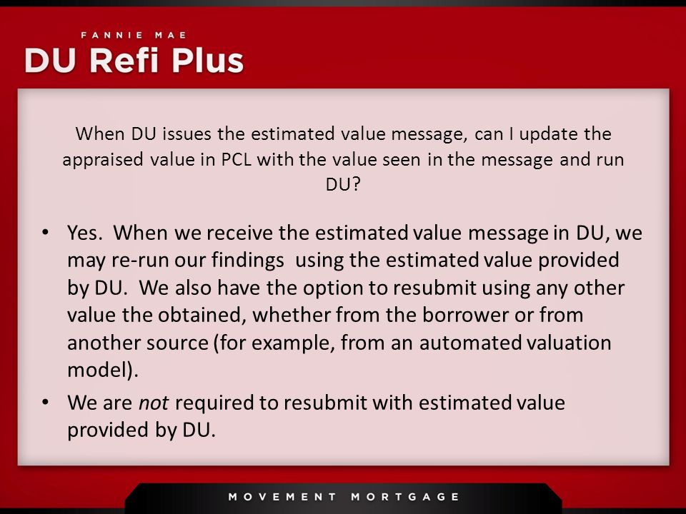 When DU issues the estimated value message, can I update the appraised value in PCL with the value seen in the message and run DU.