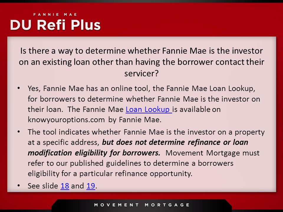 Is there a way to determine whether Fannie Mae is the investor on an existing loan other than having the borrower contact their servicer.