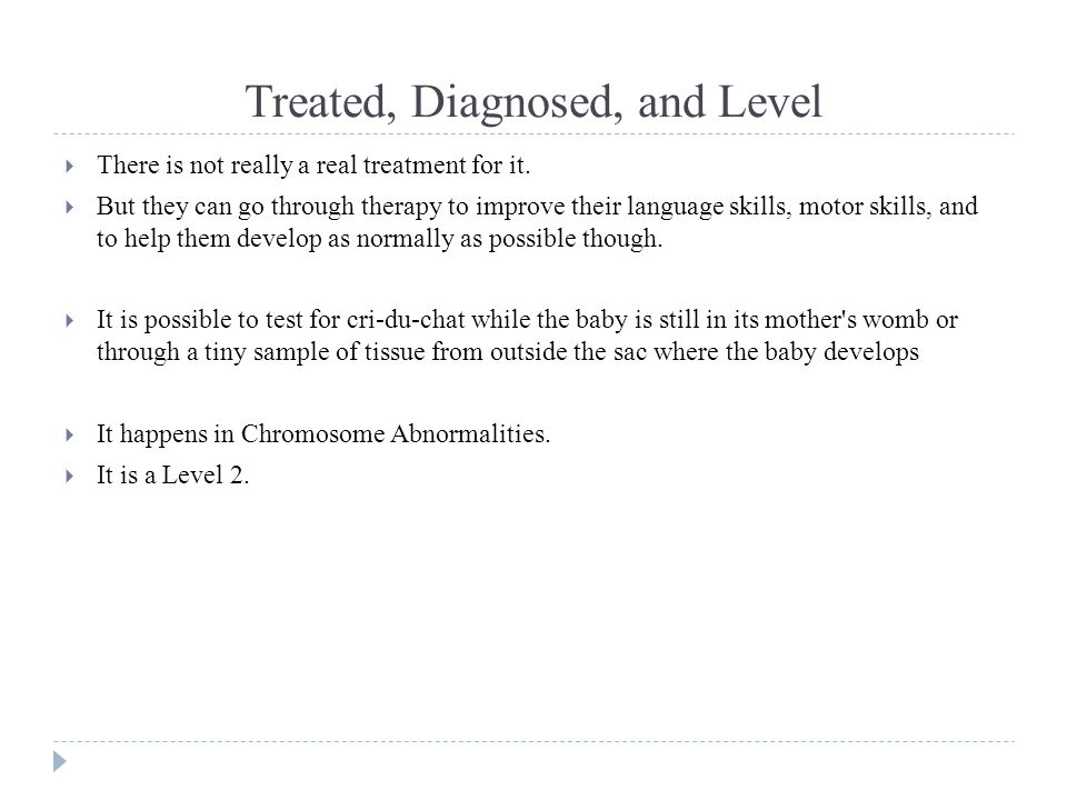 Treated, Diagnosed, and Level  There is not really a real treatment for it.